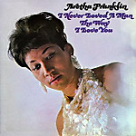 Aretha_franklin__i_never_loved_a_ma